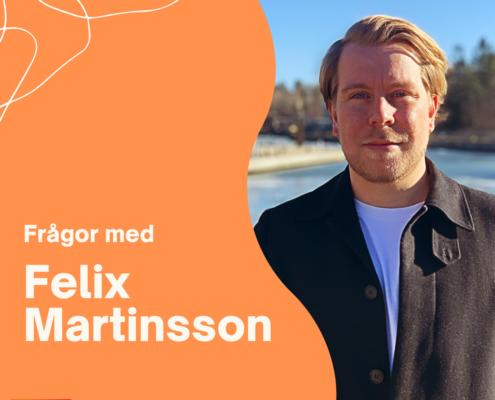 Frågor med Felix Martinsson